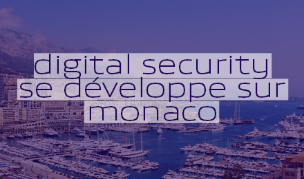Digital Security se développe sur Monaco